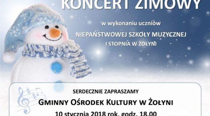 Zaproszenie na Koncert Zimowy w Żołyni