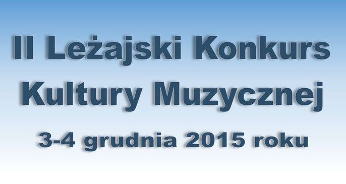 Zaproszenie na II Leżajski Konkurs Kultury Muzycznej