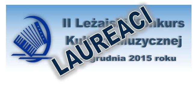 Laureaci II Leżajskiego Konkursu Kultury Muzycznej