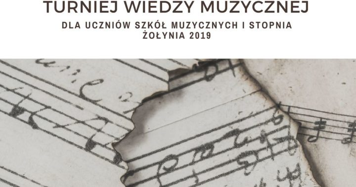 Turniej Wiedzy Muzycznej dla uczniów szkół muzycznych I stopnia – Żołynia 2019