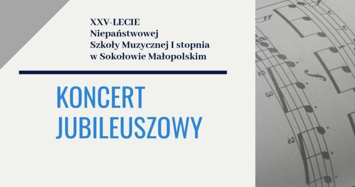 Koncert Jubileuszowy z okazji 25-lecia działalności Niepaństwowej Szkoły Muzycznej I st. w Sokołowie Małopolskim