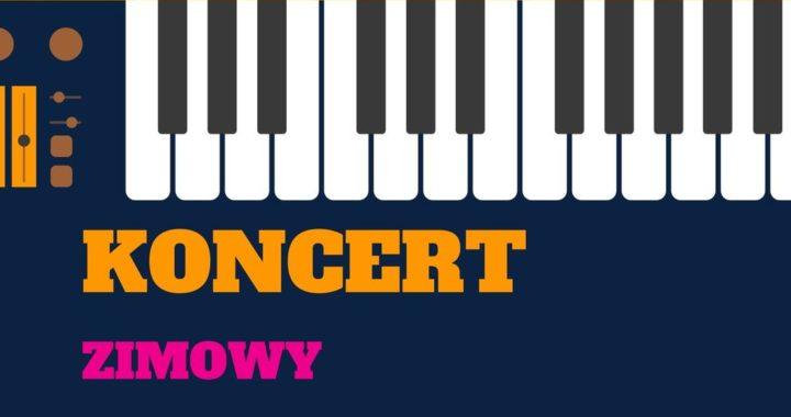 Zapraszamy na Koncert Zimowy w Żołyni – 09.01.2020