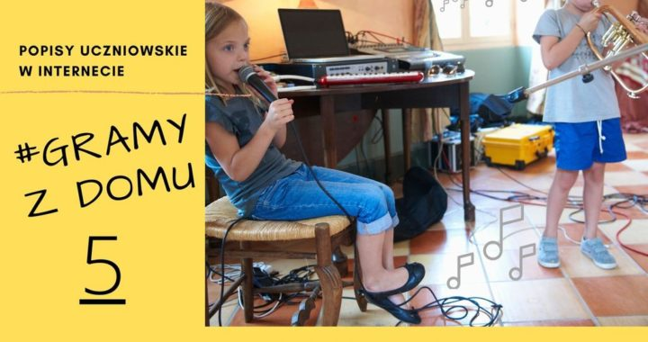 #GRAMY Z DOMU NR 5 – Popisy Uczniowskie Online