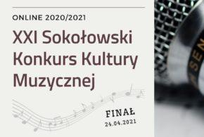 Zapraszamy na XXI Sokołowski Konkurs Kultury Muzycznej – online 2020/2021