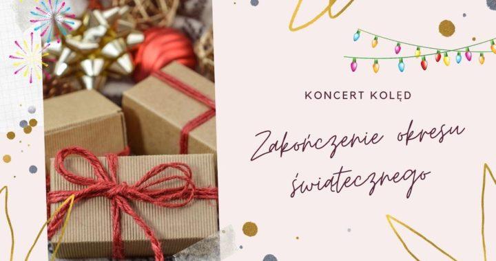 Koncert kolęd na zakończenie okresu świątecznego